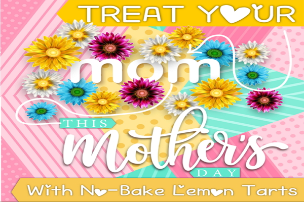 Treat Your Mom This Mothers Day